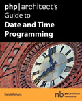 PHP Architect's Guide to Date and Time Programming –  Derick Rethans