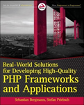 Real-World Solutions for Developing High-Quality PHP Frameworks and Applications – Sebastian Bergmann, Stefan Priebsch