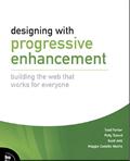 Designing with Progressive Enhancement – Todd Parker, Patty Toland,  Scott Jehl, Maggie Costello Wachs