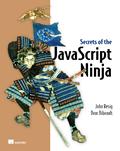Secrets of the JavaScript Ninja – John Resig and Bear Bibeault