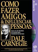 Como fazer amigos e influenciar pessoas – Dale Carnegie
