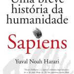 Sapiens – Uma breve história da humanidade – Yuval Noah Harari
