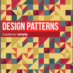 Design patterns Explained simply – Alexander Shvets