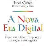 A nova era digital – Eric Schimidt e Jared Cohen
