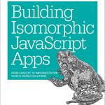 Building Isomorphic Javascript Apps – Jason Strimpel & Maxime Najim