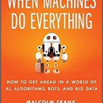 What To Do When Machines Do Everything – Malcolm Frank ,Paul Roehrig e Ben Pring
