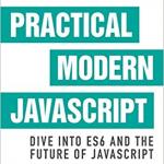 Practical Modern Javascript – Nicolas Bevacqua