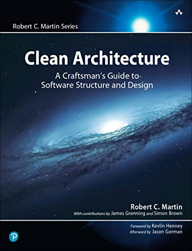 Clean Architecture: A Craftsman's Guide to Software Structure and Design - Robert C. Martin