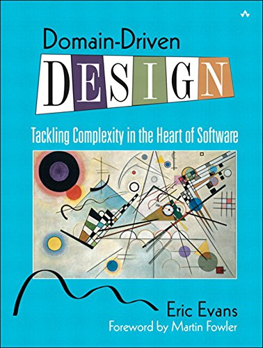 Domain-Driven Design: Tackling Complexity in the Heart of Software - Eric Evans