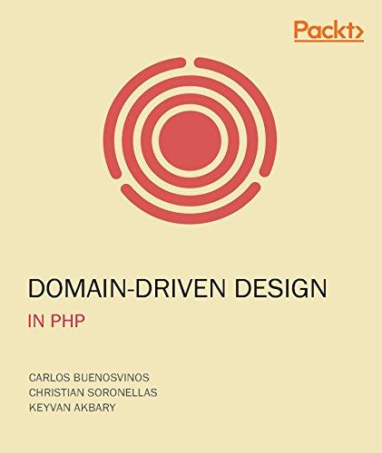 Domain-Driven Design in PHP - Carlos Buenosvinos, Christian Soronellas, Keyvan Akbary