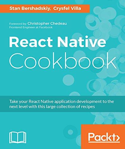React Native Cookbook - Stan Bershadskiy, Crysfel Villa