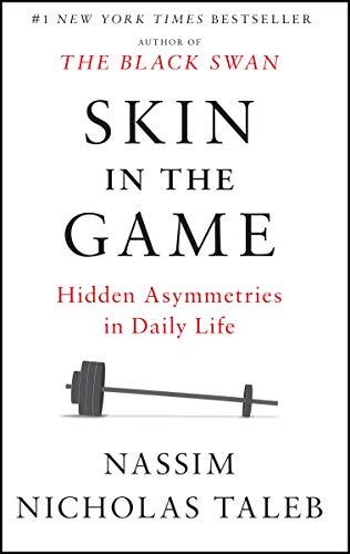Skin in the Game: Hidden Asymmetries in Daily Life (Incerto) - Nassin Nicholas Taleb