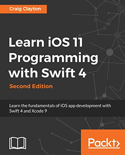 Learn iOS 11 Programming with Swift 4: Learn the fundamentals of iOS app development with Swift 4 and Xcode 9,                2nd Edition -  Craig Clayton