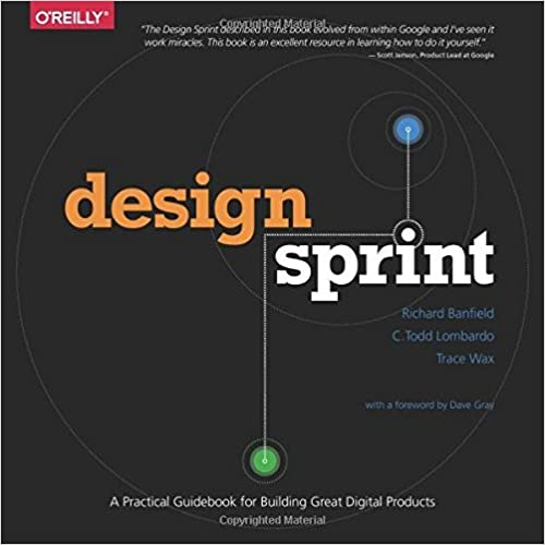 Design Sprint: A Practical Guidebook for Building Great Digital Products - Richard Banfield, C. Todd Lombardo, Trace Wax