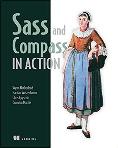 Sass and Compass in Action -  Wynn Netherland, Nathan Weizenbaum, Chris Eppstein, Brandon Mathis