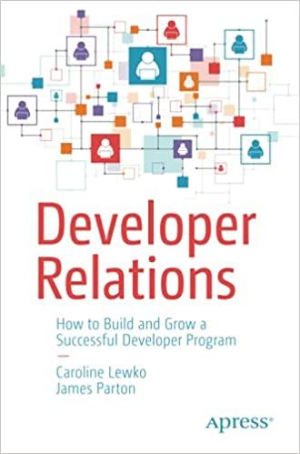 Developer Relations: How to Build and Grow a Successful Developer Program - Caroline Lewko