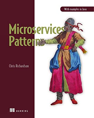 Microservices Patterns: With examples in Java - Chris Richardson