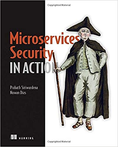 Microservices security in action - Prabath Siriwardena, Nuwan Dias