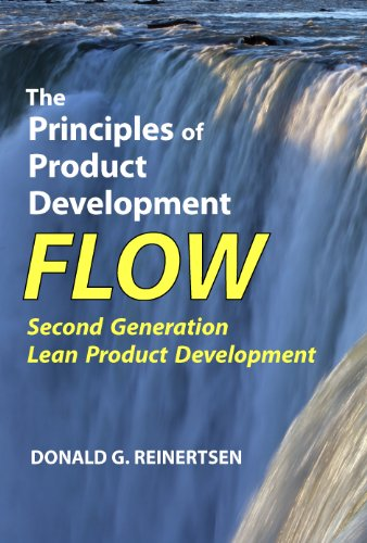 The Principles of Product Development Flow: Second Generation Lean Product Development - Donald G Reinertsen