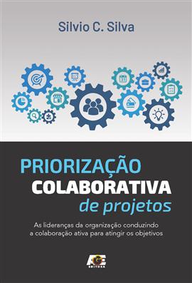 Priorização Colaborativa de projetos - Silvio Cesar S. da Silva