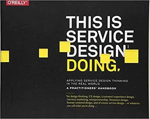 This is Service Design Doing: Applying Service Design Thinking in the Real World - Marc Stinkdorn, Markus Edgar Hormess, Adam Lawrence, Jakob Schneider